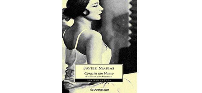 """""""Corazón tan blanco"""", de Javier Marías"""